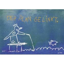 Der Plan gelinkt