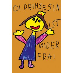 Die Prinsesin war wider frai