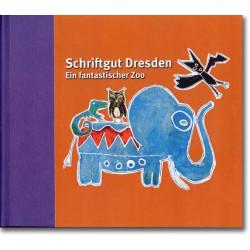 Ein fantastischer Zoo - Schriftgut Dresden